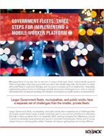 Government Fleets: Three Steps for Implementing a Mobile Worker Platform